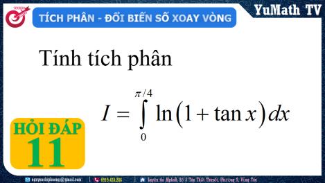 Xử lý tích phân cận từ 0 tới pi/4 của ln(1+tanx)dx bằng phương pháp đổi biến số xoayvòng